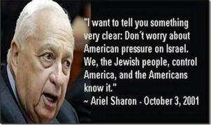 Sharon- Jews control US